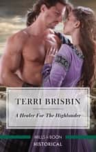 A Healer For The Highlander ebook by Terri Brisbin