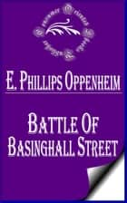 Battle of Basinghall Street ebook by E. Phillips Oppenheim