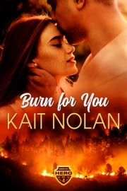 Burn For You ebook by Kait Nolan