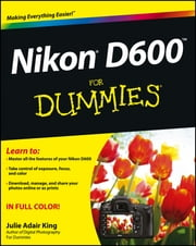 Nikon D600 For Dummies ebook by Julie Adair King