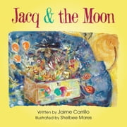 Jacq & the Moon ebook by Jaime Carrillo with Shelbee Mares