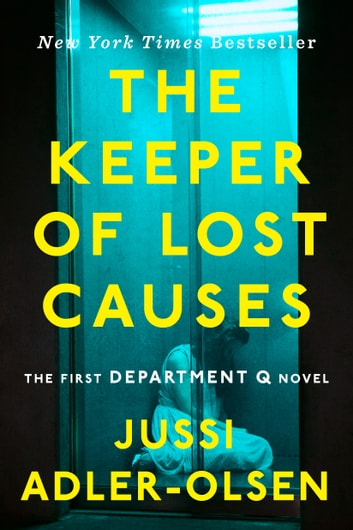 The Keeper of Lost Causes - The First Department Q Novel ebook by Jussi Adler-Olsen
