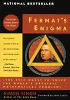 Fermat's Enigma - The Epic Quest to Solve the World's Greatest Mathematical Problem e-bog by Simon Singh