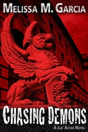 Chasing Demons ebook by Melissa M. Garcia
