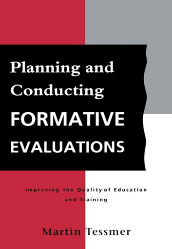 Planning and Conducting Formative Evaluations ebook by Tessmer, Martin
