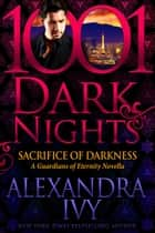 Sacrifice of Darkness: A Guardians of Eternity Novella ebook by