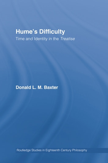Hume's Difficulty - Time and Identity in the Treatise ebook by Donald L.M. Baxter