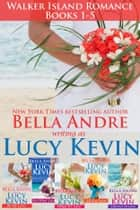 Complete Walker Island Romance Series Boxed Set Books 1-5 ebook door Lucy Kevin,Bella Andre