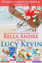 Complete Walker Island Romance Series Boxed Set Books 1-5 ebook by Lucy Kevin,Bella Andre