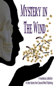 Mystery in the Wind ebook by Second Wind Publishing, LLC