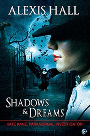 Shadows & Dreams ebook by Alexis Hall