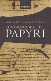 The Language of the Papyri ebook by T. V. Evans,D. D. Obbink