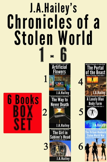 Chronicles of a Stolen World 1-6 - BOX SET ebook by J.A. Hailey