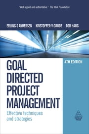 Goal Directed Project Management - Effective Techniques and Strategies ebook by Erling S Andersen,Kristoffer Grude,Tor Haug
