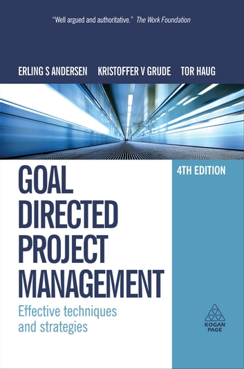 Goal Directed Project Management - Effective Techniques and Strategies ebook by Tor Haug,Erling S. Andersen,Kristoffer V Grude