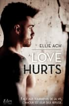 Love hurts ebook by Ellie Ach