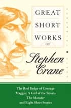Great Short Works of Stephen Crane ebook by Stephen Crane