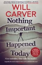 Nothing Important Happened Today ebook by Will Carver