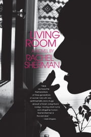 Living Room - A Novel ebook by Rachel Sherman