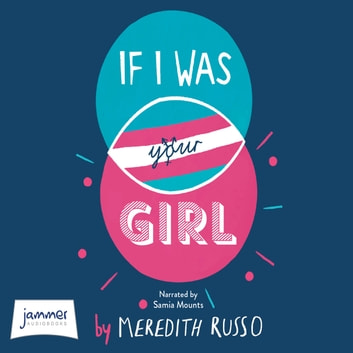 If I Was Your Girl Audiolibro by Meredith Russo