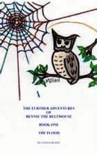 The Further Adventures of Bennie the BeltMouse Book One ebook by Linda Heady