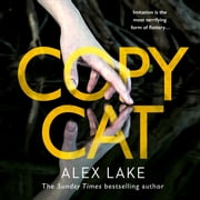 Copycat: The unputdownable new thriller from the bestselling author of After Anna audiobook by Alex Lake