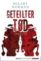 Geteilter Tod - Thriller ebook by Hilary Norman, Rainer Schumacher