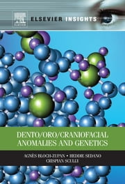 Dento/Oro/Craniofacial Anomalies and Genetics ebook by Agnes Bloch-Zupan,Heddie Sedano,Crispian Scully