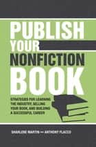 Publish Your Nonfiction Book ebook by Sharlene Martin,Anthony Flacco