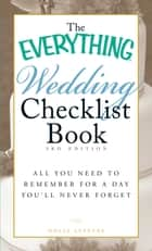 The Everything Wedding Checklist Book ebook by Holly Lefevre
