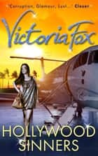 Hollywood Sinners eBook by Victoria Fox
