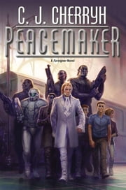 Peacemaker - Foreigner #15 ebook by C. J. Cherryh