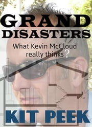 Grand Disasters What Kevin McCloud Really Thinks? ebook by Kit Peek