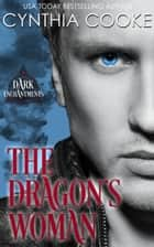 The Dragon's Woman ebook by Cynthia Cooke