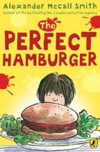 The Perfect Hamburger eBook by Alexander McCall Smith