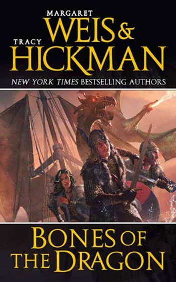Bones of the Dragon - A Dragonships of Vindras Novel ebook by Margaret Weis,Tracy Hickman