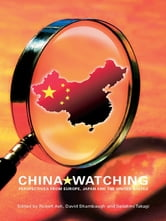 China Watching - Perspectives from Europe, Japan and the United States ebook by