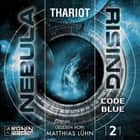 Code Blue - Nebula Rising, Band 2 (ungekürzt) audiobook by Thariot