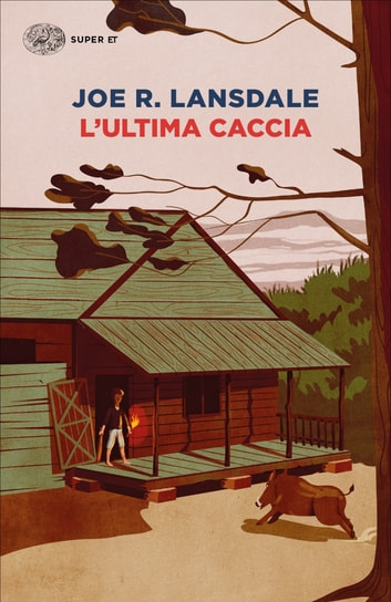 L'ultima caccia ebook by Joe R. Lansdale