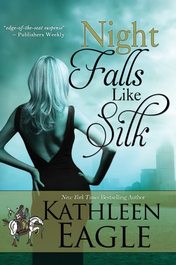 Night Falls Like Silk ebook by Kathleen Eagle