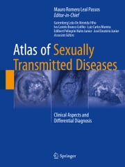Atlas of Sexually Transmitted Diseases - Clinical Aspects and Differential Diagnosis ebook by Mauro Romero Leal Passos