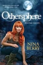 ebook Othersphere de Nina Berry