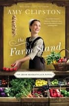 The Farm Stand ebook by Amy Clipston