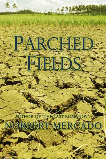 Parched Fields ebook by Norbert Mercado