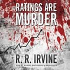 Ratings Are Murder audiobook by Robert R. Irvine