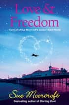 Love & Freedom (Choc Lit) ebook by Sue Moorcroft
