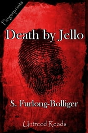 Death by Jello ebook by S. Furlong-Bolliger