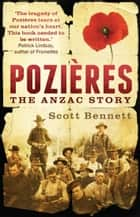 Pozieres - the Anzac story ekitaplar by Scott Bennett