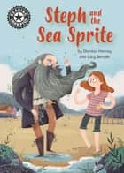 Steph and the Sea Sprite - Independent Reading 17 ebook by Damian Harvey, Lucy Semple