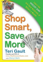 Shop Smart, Save More ebook by Teri Gault,Sheryl Berk
